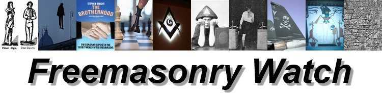 Freemasonry Watch - Freemasons News & Freemason Enlightenment | Illuminating Secret Society Deception & Concealed Masonic One Party States